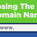 Top 5 Tips For Choosing A Domain Name – Domain Name Registration