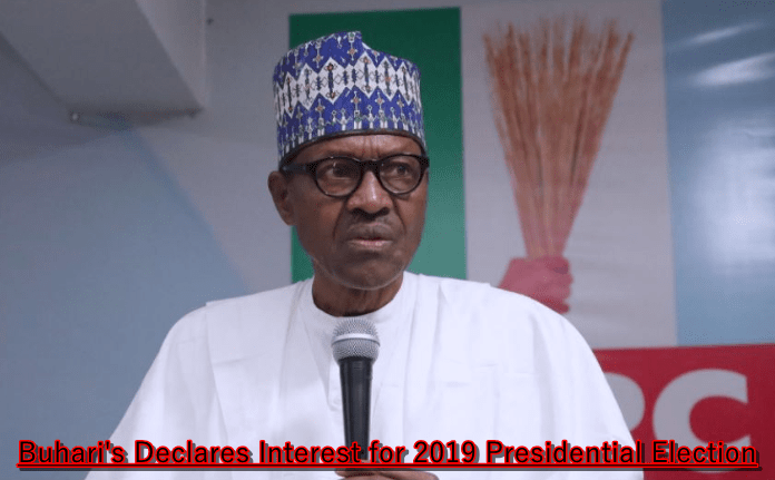 Buhari's Declares Interest for 2019 Presidential Election