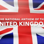 British National Anthem Lyrics And Videos – God Save The Queen Video