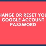 How To Change/Reset Google Account Password On Android, PC, Iphone & iPad