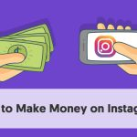 10 Ways To Make Money On Instagram