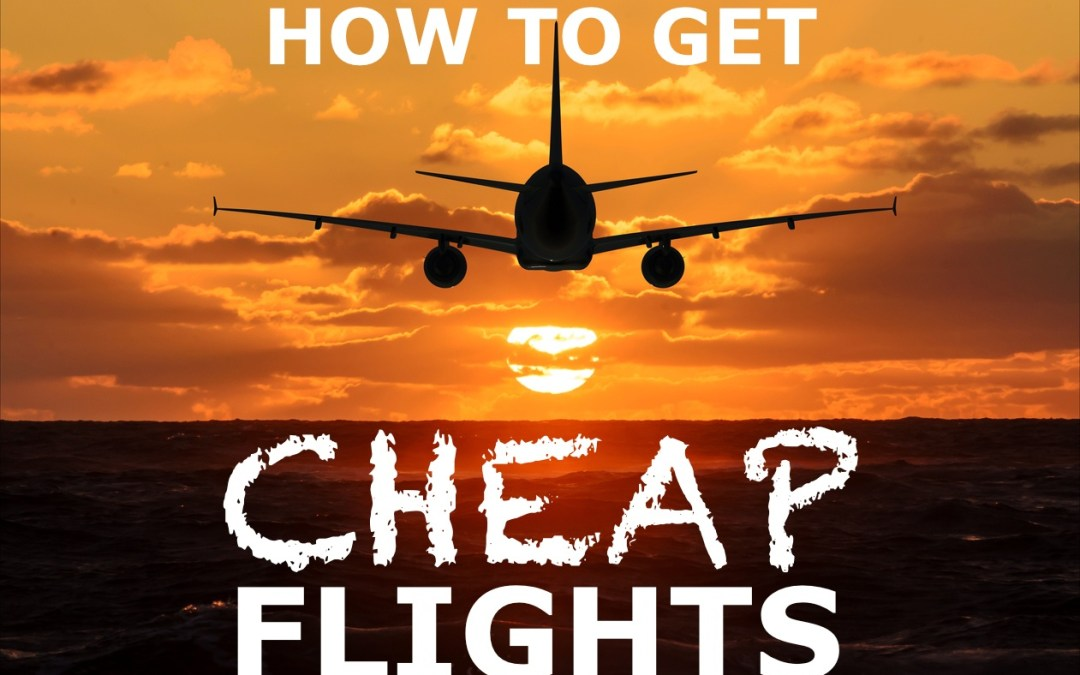 Best Ways To Find Cheap Flights Easily