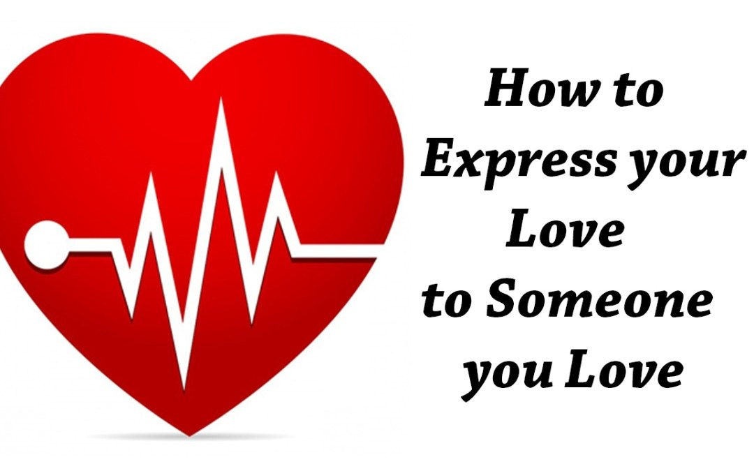 5 Easy Ways To Express Love To Anybody
