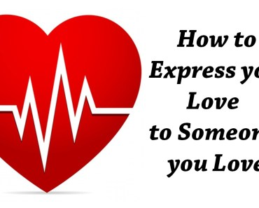 How To Express Love To Anyone