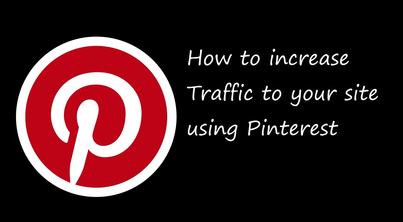 How to Increase Traffic to your site using Pinterest in 2020