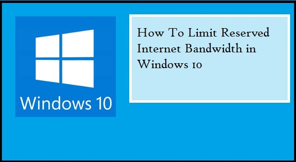 How To Limit Reserved Internet Bandwidth in Windows 10