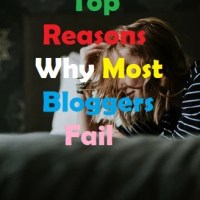 Reasons Why Most Bloggers Fail