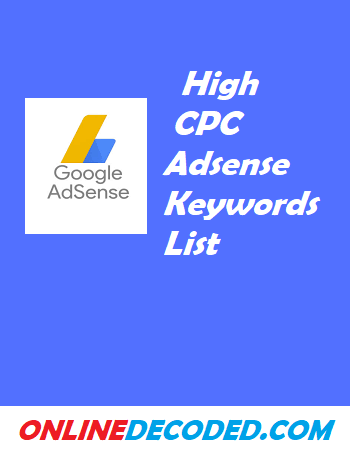 High CPC Adsense Keywords List To Earn More Money{Updated 2020}