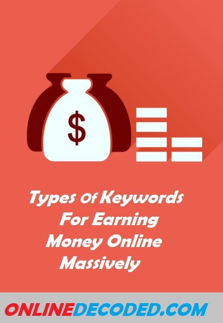 10 Types Of Keywords For Earning Money Online Easily