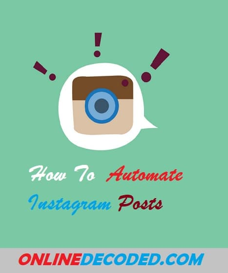 Easy Way To Automate Instagram Posts In 2020