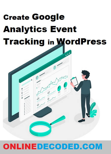 Learn How to setup Event tracking using Google analytics in WordPress