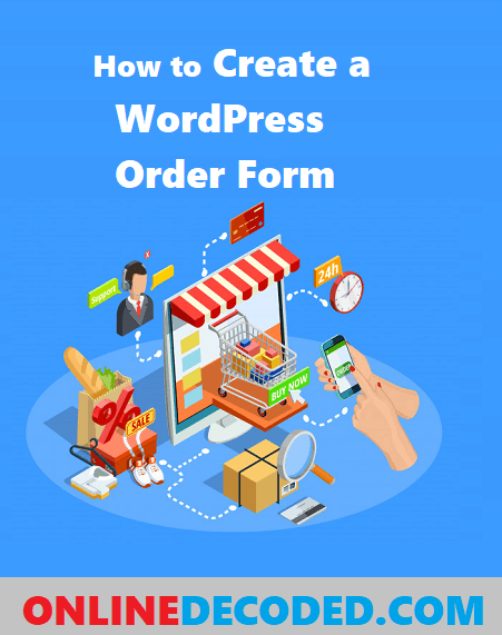 How to Create an Order Form in WordPress Easily in 2021