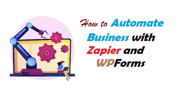 Automate Business with Zapier and WPForms