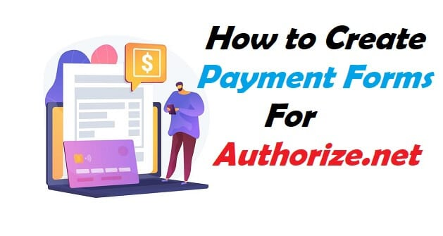 Create payment forms for authorize.net