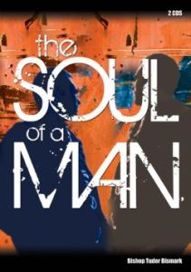 Bishop Tudor Bismark – Soul of a Man