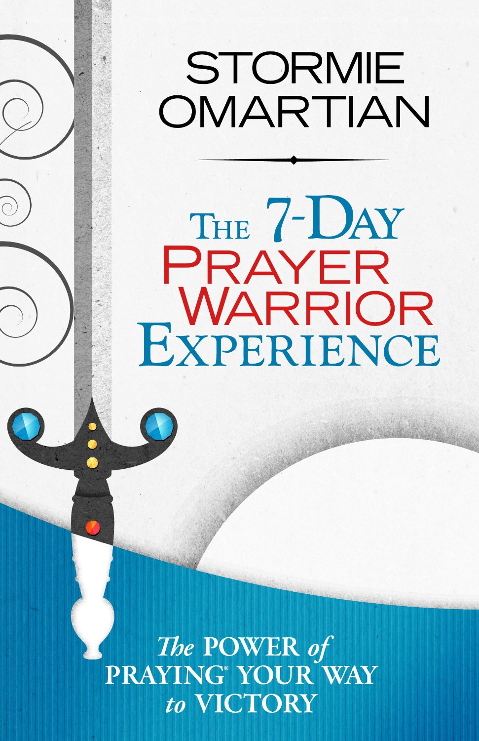 The 7-Day Prayer Warrior Experience by Stormie Omartian (Free Book)