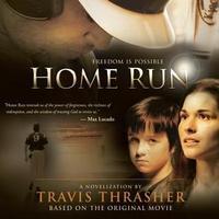 Home Run: A Novel by Travis Thrasher (Free Book)