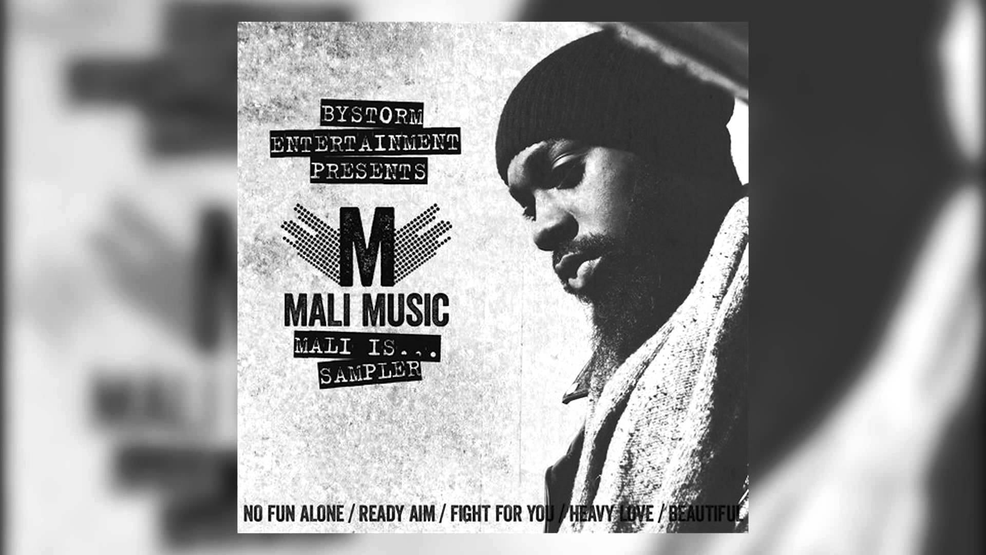 Songs: Mali Music – Beautiful, Fight For You, Heavy Love, No Fun Alone, and Ready Aim