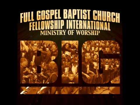 Full Gospel Baptist Church Fellowship International Ministry of Worship – BIG
