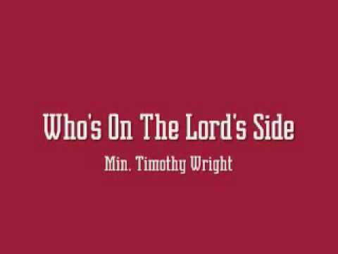 Rev. Timothy Wright – Who's On The Lord's Side Song and Lyrics