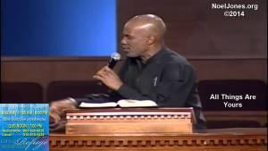 Bishop Noel Jones – All Things Are Yours (Video) 3-9-14