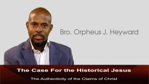 The Case For the Historical Jesus Orpheus J. Heyward