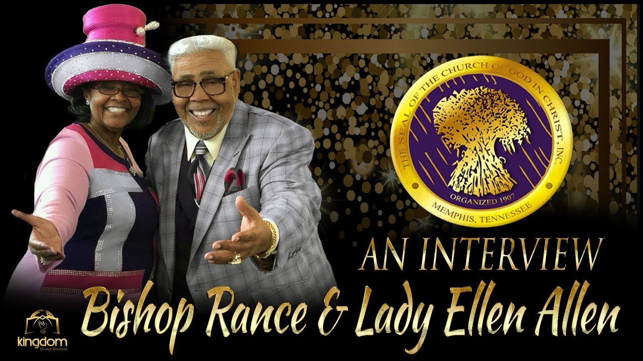 Bishop Rance and Lady Ellen Allen: An Interview (Elder JK Rodgers)