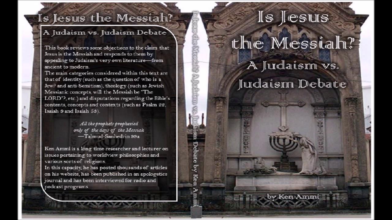 Is Jesus the Messiah? A Judaism vs. Judaism Debate – William Ramsey & Ken Ammi discuss