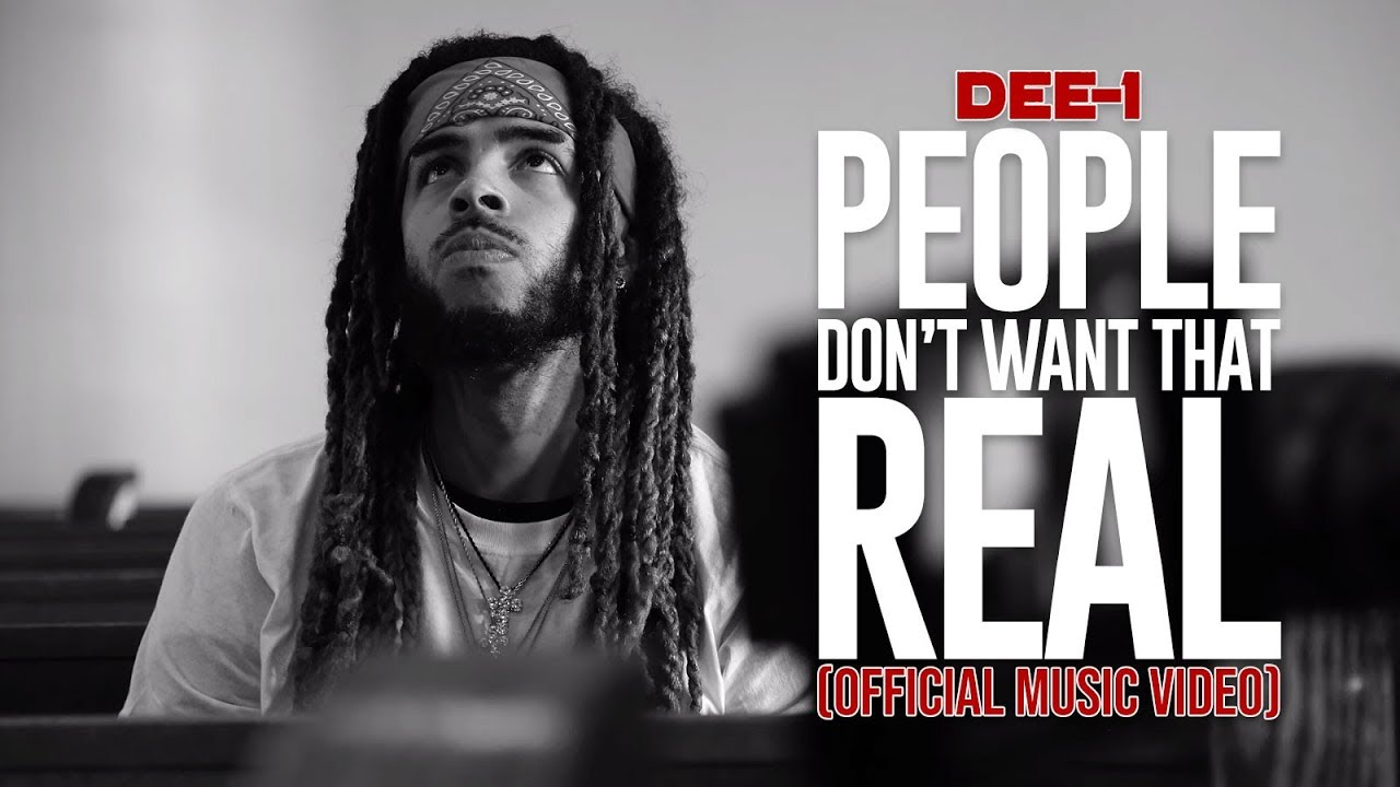 Dee-1 – People Don't Want That Real (Music Video)