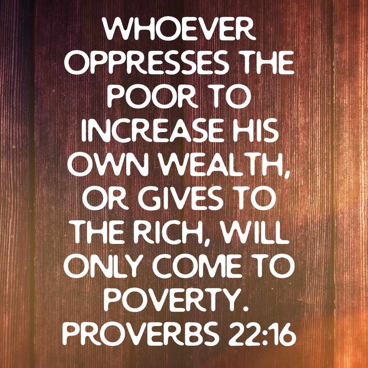 Proverbs 22:16 ESV