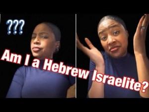 Am I Hebrew Israelite? A black Christian female perspective