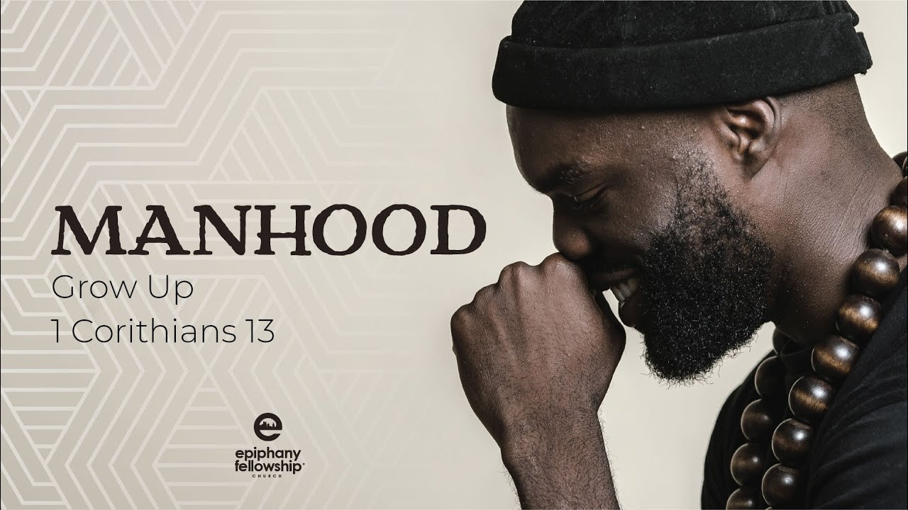 Manhood – Grow Up