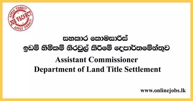 Assistant Commissioner - Department of Land Title Settlement