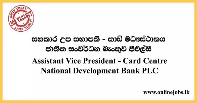 Assistant Vice President - Card Centre National Development Bank PLC