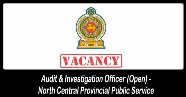 Audit & Investigation Officer (Open) - North Central Provincial Public Service t