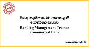 Banking Management Trainee - Commercial Bank Vacancies 2020