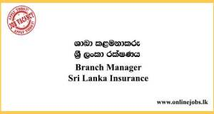 Branch Manager - Sri Lanka Insurance Vacancies 2021