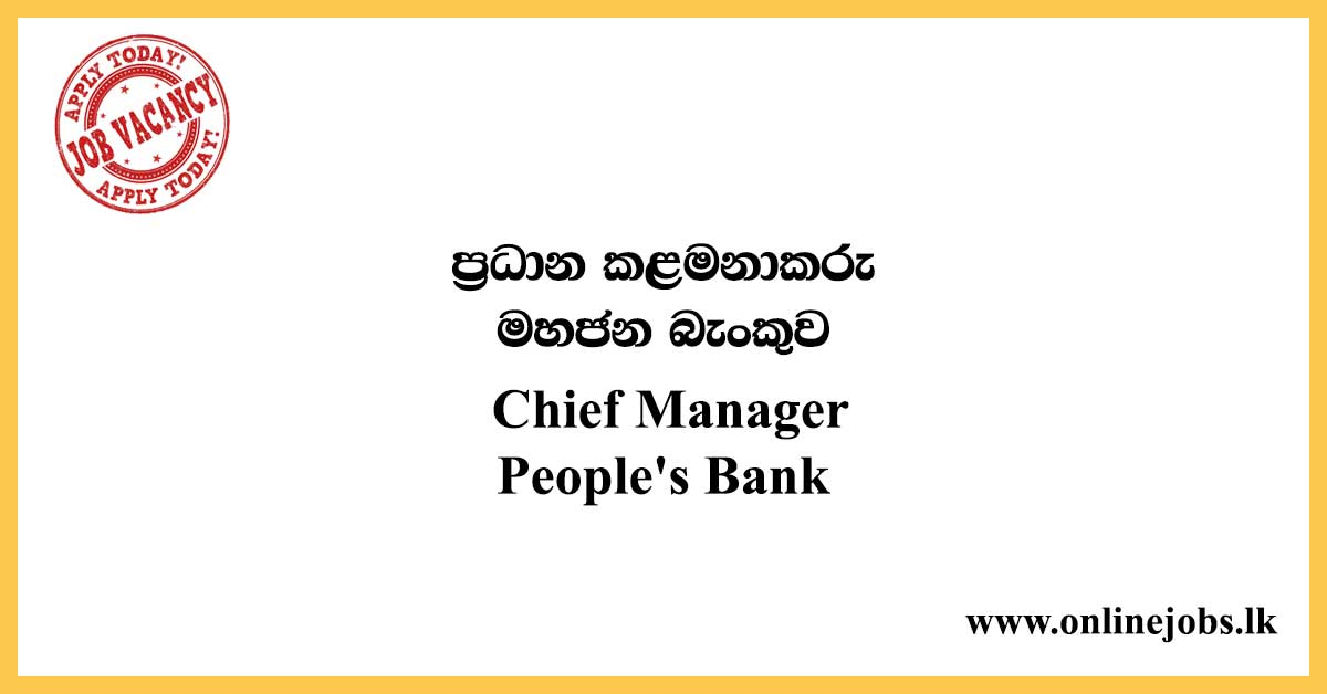 Chief Manager Vacancies - People's Bank
