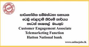 Customer Engagement Associate Telemarketing Function Hatton National bank