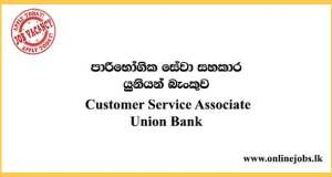 Customer Service Associate - Union Bank Vacancies 2021