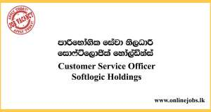 Customer Service Officer - Softlogic Holdings