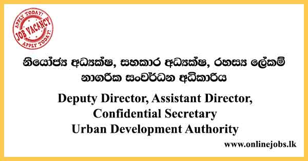 Deputy Director, Assistant Director, Confidential Secretary Urban Development Authority