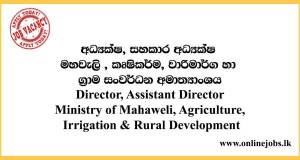 Director, Assistant Director - Ministry of Mahaweli, Agriculture, Irrigation & Rural Development