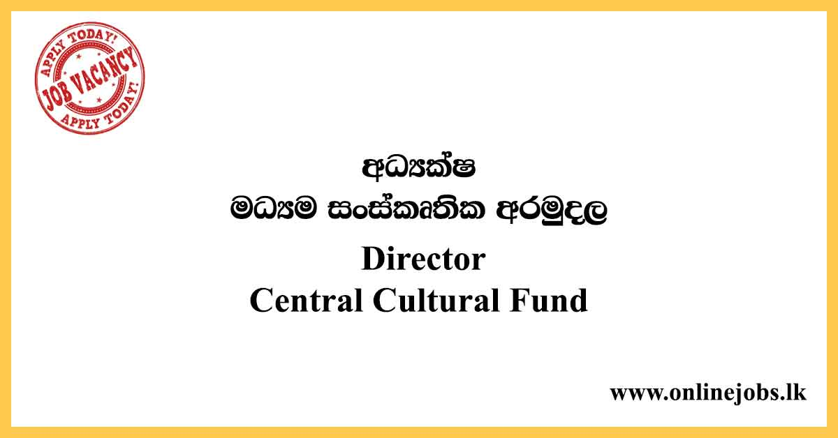 Director - Central Cultural Fund Vacancies 2020