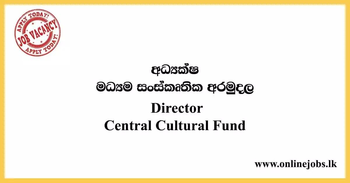 Director - Central Cultural Fund Vacancies 2020