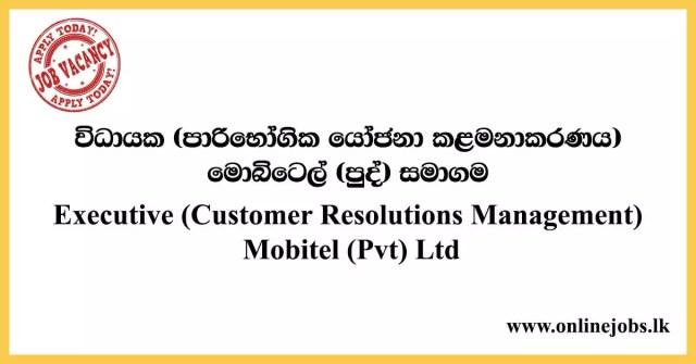Executive (Customer Resolutions Management) Job Role at Mobitel (Pvt) Ltd