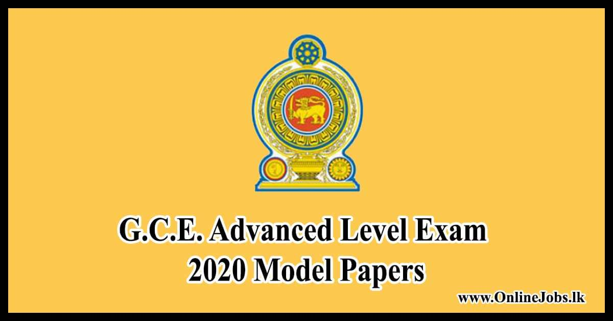 G.C.E. Advanced Level Exam 2020 Model Papers