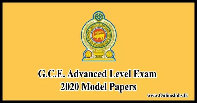 G.C.E. Advanced Level Exam 2020 Model Papers