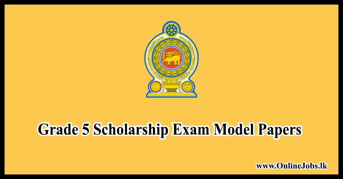 Grade 5 Scholarship Exam Model Papers – 2019 - OnlineJobs lk