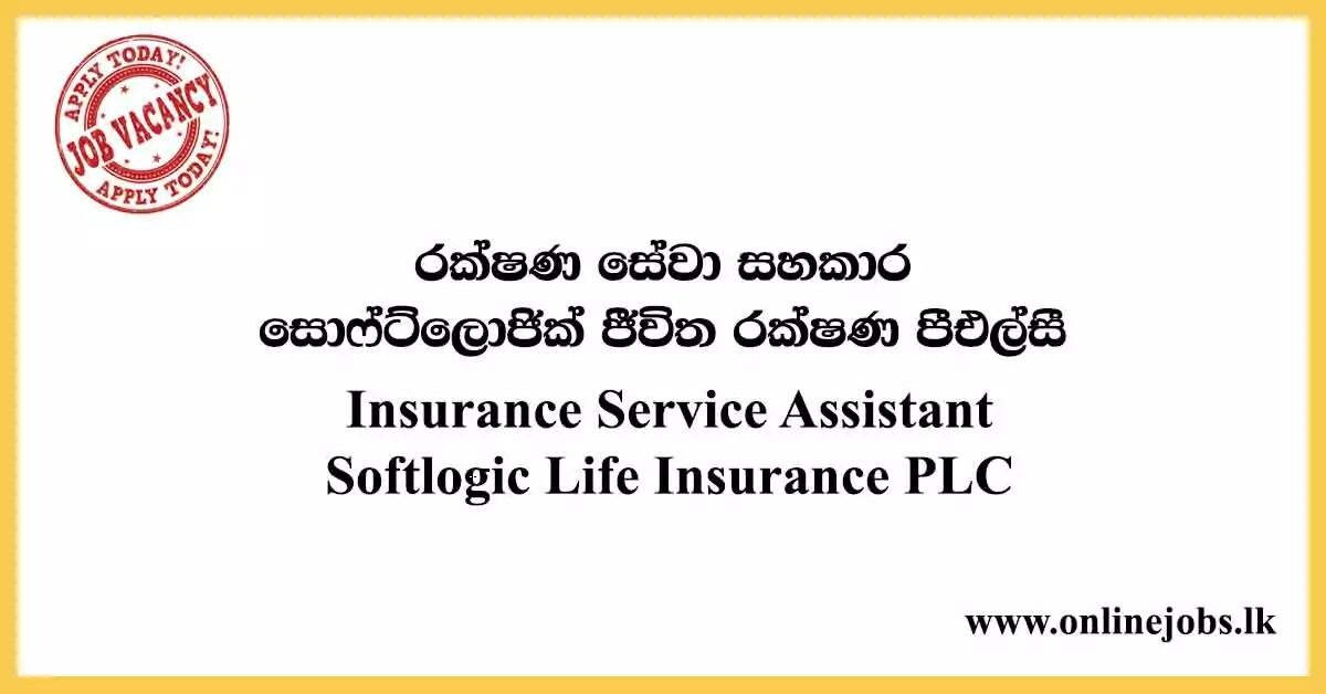 Insurance Service Assistant - Softlogic Life Insurance PLC Vacancies 2020
